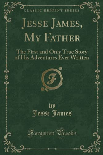 Jesse James, My Father: The First and: James, Jesse