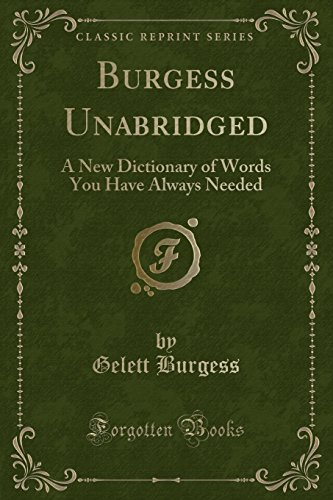 9781330561355: Burgess Unabridged: A New Dictionary of Words You Have Always Needed (Classic Reprint)