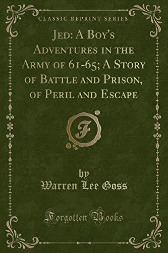 Jed: A Boy s Adventures in the: Warren Lee Goss
