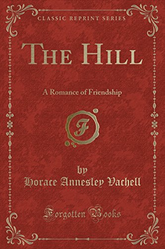 9781330564530: The Hill: A Romance of Friendship (Classic Reprint)