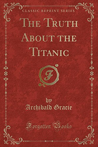 9781330565797: The Truth About the Titanic (Classic Reprint)