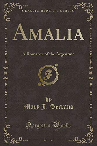 9781330566732: Amalia: A Romance of the Argentine (Classic Reprint)