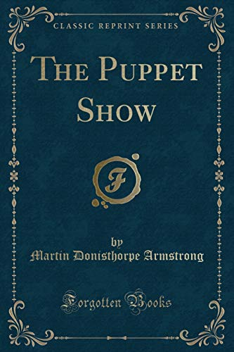 9781330568057: The Puppet Show (Classic Reprint)