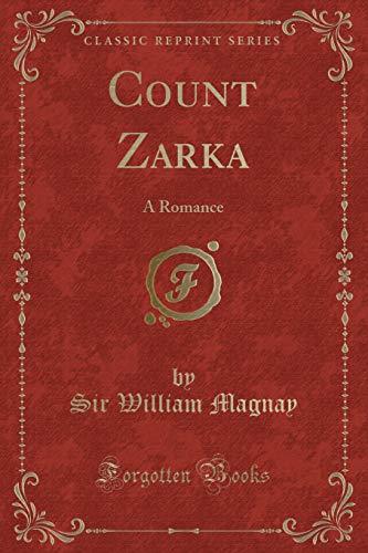 9781330568149: Count Zarka: A Romance (Classic Reprint)