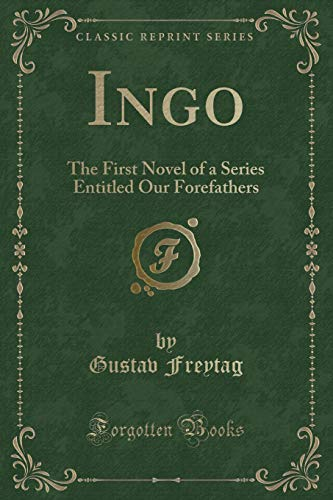 9781330569733: Ingo: The First Novel of a Series Entitled Our Forefathers (Classic Reprint)