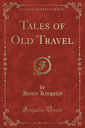 9781330571750: Tales of Old Travel (Classic Reprint)