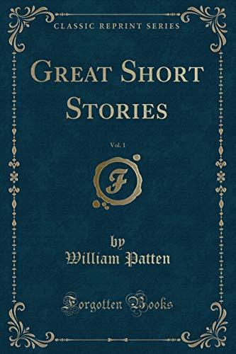 9781330585535: Great Short Stories, Vol. 1 (Classic Reprint)