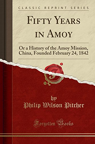 9781330586167: Fifty Years in Amoy: Or a History of the Amoy Mission, China, Founded February 24, 1842 (Classic Reprint)