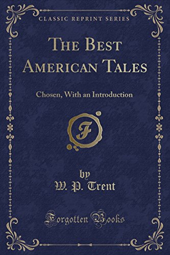 9781330586310: The Best American Tales: Chosen, With an Introduction (Classic Reprint)