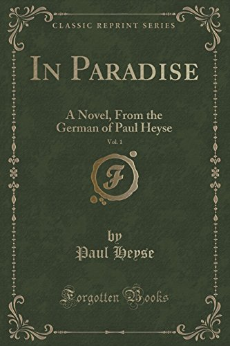 9781330586532: In Paradise, Vol. 1: A Novel, From the German of Paul Heyse (Classic Reprint)