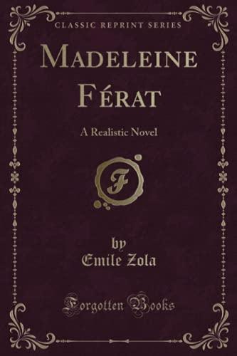 Madeleine Férat: A Realistic Novel (Classic Reprint): Zola, Emile