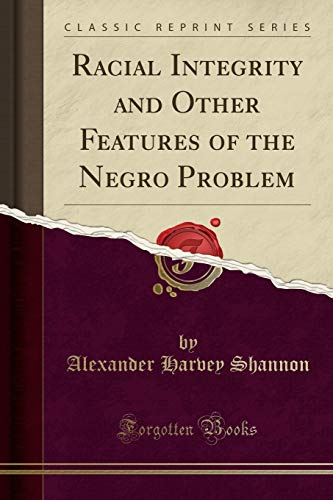 9781330597088: Racial Integrity and Other Features of the Negro Problem (Classic Reprint)