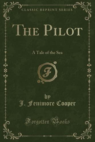 9781330597101: The Pilot: A Tale of the Sea (Classic Reprint)