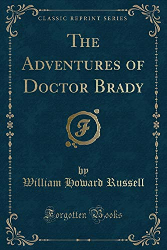 9781330602713: The Adventures of Doctor Brady (Classic Reprint)