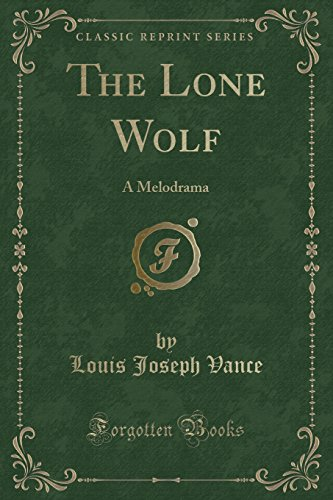 9781330602768: The Lone Wolf: A Melodrama (Classic Reprint)