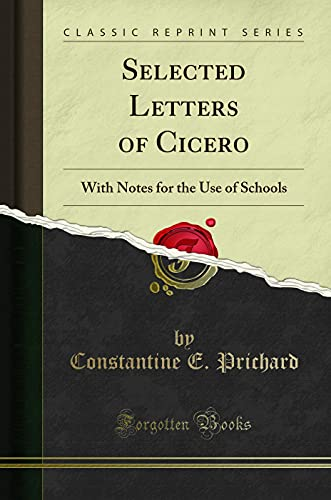 9781330605981: Selected Letters of Cicero: With Notes for the Use of Schools (Classic Reprint)