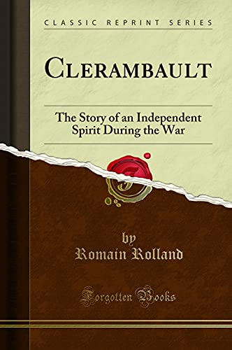9781330606759: Clerambault: The Story of an Independent Spirit During the War (Classic Reprint)