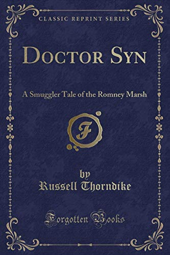 9781330608340: Doctor Syn: A Smuggler Tale of the Romney Marsh (Classic Reprint)
