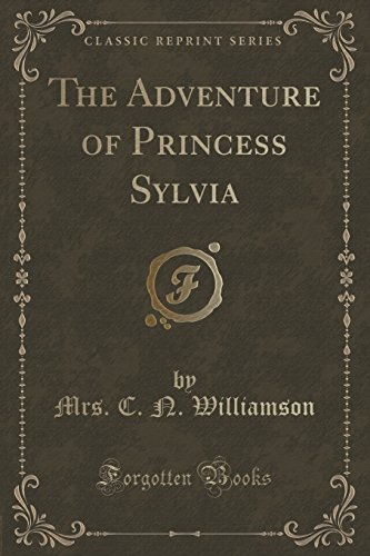 9781330608814: The Adventure of Princess Sylvia (Classic Reprint)