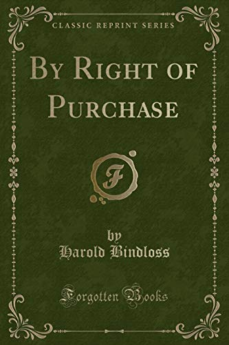 9781330609774: By Right of Purchase (Classic Reprint)