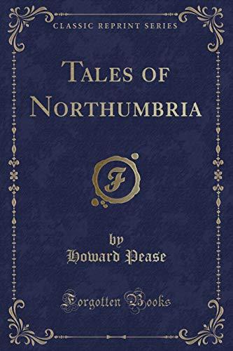 9781330612330: Tales of Northumbria (Classic Reprint)