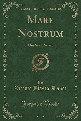 9781330616680: Mare Nostrum: Our Sea a Novel (Classic Reprint)