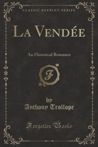 9781330620854: La Vendee (Classic Reprint)