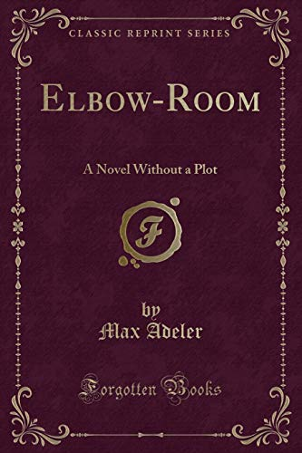 9781330620953: Elbow-Room: A Novel Without a Plot (Classic Reprint)