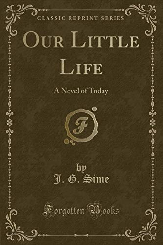 9781330626672: Our Little Life: A Novel of Today (Classic Reprint)
