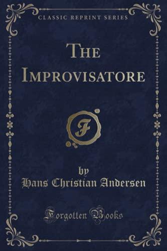 9781330627174: The Improvisatore (Classic Reprint)