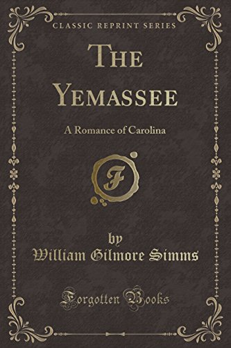 9781330627570: The Yemassee: A Romance of Carolina (Classic Reprint)
