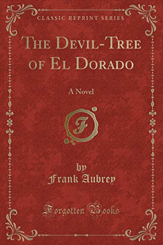 9781330629031: The Devil-Tree of El Dorado: A Novel (Classic Reprint)