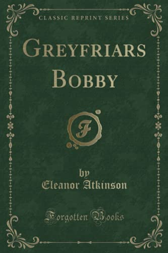 9781330629406: Greyfriars Bobby (Classic Reprint)