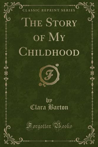 9781330635469: The Story of My Childhood (Classic Reprint)