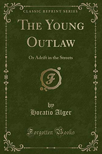9781330635834: The Young Outlaw: Or Adrift in the Streets (Classic Reprint)