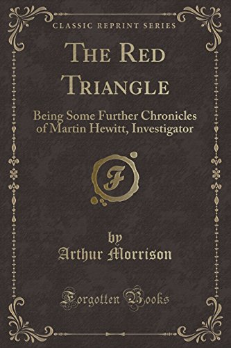 9781330635988: The Red Triangle: Being Some Further Chronicles of Martin Hewitt, Investigator (Classic Reprint)