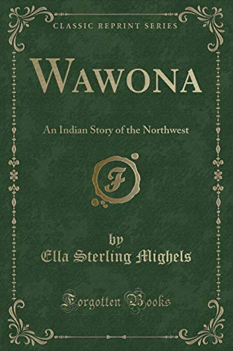 9781330639979: Wawona: An Indian Story of the Northwest (Classic Reprint)