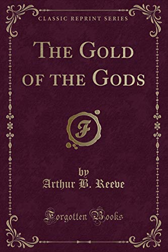 9781330640364: The Gold of the Gods (Classic Reprint)