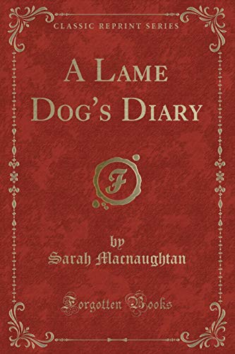9781330640845: A Lame Dog's Diary (Classic Reprint)