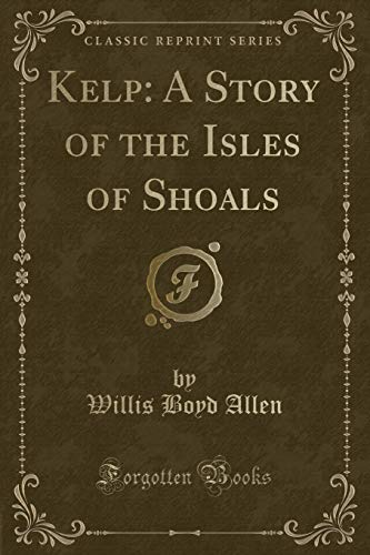 9781330642368: Kelp: A Story of the Isles of Shoals (Classic Reprint)