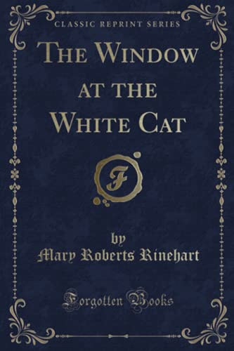 9781330643839: The Window at the White Cat (Classic Reprint)