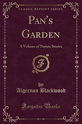 9781330649800: Pan's Garden: A Volume of Nature Stories (Classic Reprint)