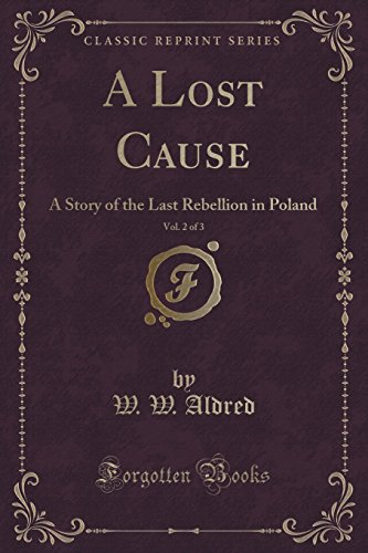9781330654910: A Lost Cause, Vol. 2 of 3: A Story of the Last Rebellion in Poland (Classic Reprint)