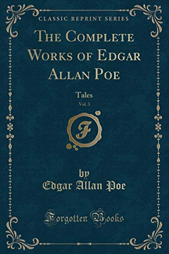 9781330655887: The Complete Works of Edgar Allan Poe (Classic Reprint)