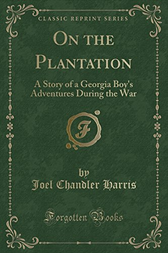 9781330657355: On the Plantation: A Story of a Georgia Boy's Adventures During the War (Classic Reprint)