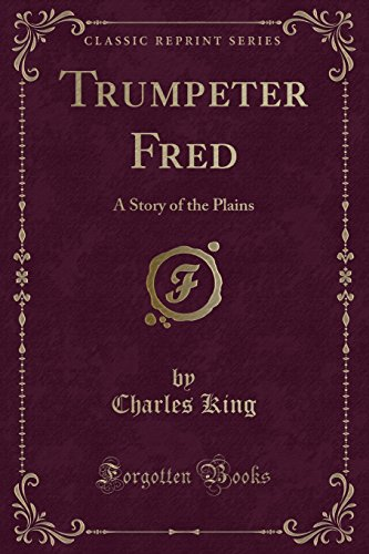 9781330659700: Trumpeter Fred: A Story of the Plains (Classic Reprint)