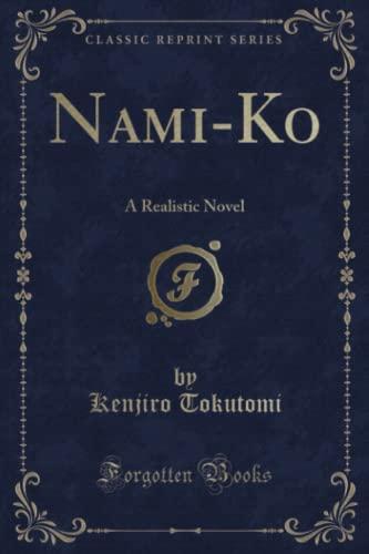9781330667477: Nami-Ko: A Realistic Novel (Classic Reprint)