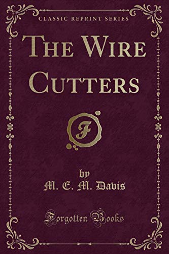 9781330669297: The Wire Cutters (Classic Reprint)