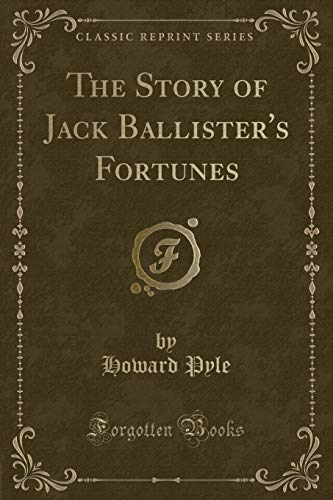9781330669396: The Story of Jack Ballister's Fortunes (Classic Reprint)