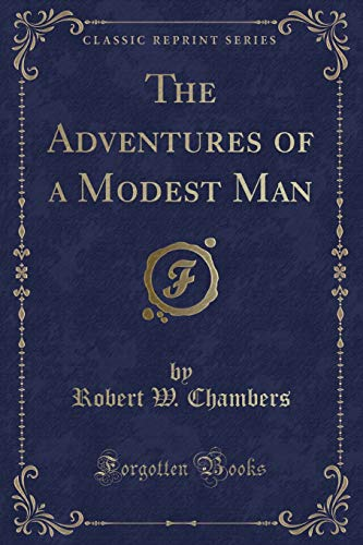 9781330669891: The Adventures of a Modest Man (Classic Reprint)